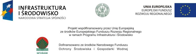 Projekt współfinansowany przez Unię Europejską ze środków Europejskiego Funduszu Rozwoju Regionalnego w ramach Programu Infrastruktura i Środowisko oraz Narodowy Fundusz Ochrony Środowiska i Gospodarki Wodnej